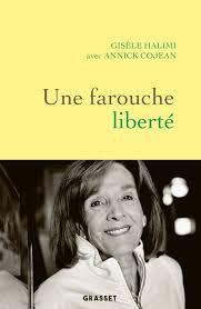 Une farouche liberté Gisèle Halimi